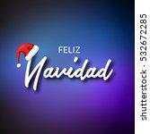 feliz navidad. merry christmas... | Shutterstock .eps vector #532672285