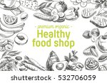 vector hand drawn healthy food... | Shutterstock .eps vector #532706059
