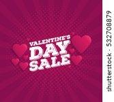 valentine's day sale vintage... | Shutterstock .eps vector #532708879