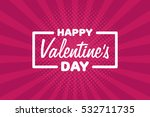 greeting card happy valentine's ... | Shutterstock .eps vector #532711735