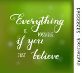 everything is possible if you... | Shutterstock .eps vector #532833361