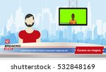 anchorman in breaking news in... | Shutterstock .eps vector #532848169