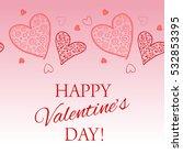 happy valentine s day lettering ... | Shutterstock .eps vector #532853395