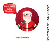 stand up comedian show. santa... | Shutterstock .eps vector #532935205