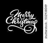 merry christmas  xmas lettering ... | Shutterstock .eps vector #532938049