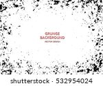 grunge paint texture. distress... | Shutterstock .eps vector #532954024