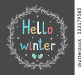 hello winter. greeting card...   Shutterstock .eps vector #533179585