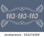 ho ho ho lettering on vector...   Shutterstock .eps vector #533276509