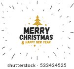 merry christmas and happy new... | Shutterstock .eps vector #533434525