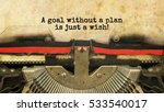 A Goal Without A Plan Is Just ...