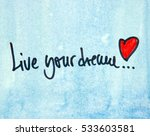 inspirational message live your ... | Shutterstock . vector #533603581