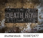 grungy death row sign at a... | Shutterstock . vector #533872477
