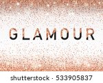 Stock vector glamour invitation card fashion show vip rose gold glitter background vector illustration 533905837