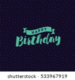 happy birthday. typography for... | Shutterstock .eps vector #533967919