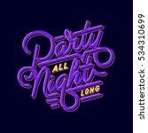 """party all night long"" digital...   Shutterstock .eps vector #534310699"