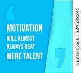 motivation will always beat... | Shutterstock . vector #534538345