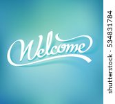 welcome calligraphy hand... | Shutterstock .eps vector #534831784