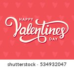 happy valentines day typography ... | Shutterstock .eps vector #534932047