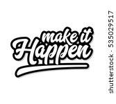 make it happen inspirational... | Shutterstock . vector #535029517