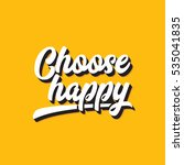 choose happy inspirational... | Shutterstock . vector #535041835