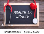 health slogan quote  health is... | Shutterstock . vector #535175629