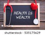 health slogan quote  health is... | Shutterstock . vector #535175629