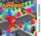 amazing superhero isometric... | Shutterstock . vector #535280491