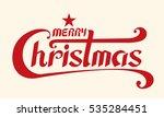 merry christmas text  lettering ... | Shutterstock .eps vector #535284451