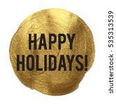 happy holidays golden circle... | Shutterstock .eps vector #535313539