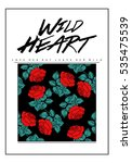 rose print with wild heart text ... | Shutterstock .eps vector #535475539