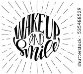 wake up and smile.inspirational ... | Shutterstock .eps vector #535488529