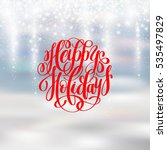 happy holidays greeting card... | Shutterstock .eps vector #535497829