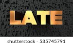 late   gold text on black... | Shutterstock . vector #535745791