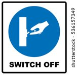 switch off after use sign.   Shutterstock .eps vector #536157349