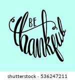 be thankful. hand lettered...   Shutterstock .eps vector #536247211