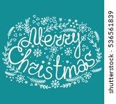merry christmas hand lettering... | Shutterstock . vector #536561839