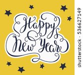 happy new year   lettering.... | Shutterstock .eps vector #536627149