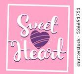 romantic vector lettering... | Shutterstock .eps vector #536691751