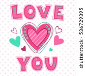 love you lettering template for ... | Shutterstock .eps vector #536729395