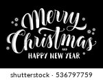 merry christmas and happy new... | Shutterstock . vector #536797759