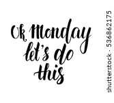ok monday let's do this hand... | Shutterstock . vector #536862175