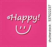 hand written text happy and...   Shutterstock .eps vector #537022237
