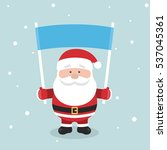 santa claus holding a blank... | Shutterstock . vector #537045361