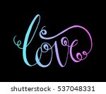 love. hand lettered quote.... | Shutterstock .eps vector #537048331