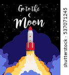 go to the moon poster design... | Shutterstock .eps vector #537071245