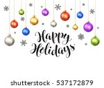 happy holidays postcard... | Shutterstock .eps vector #537172879