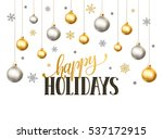 happy holidays postcard... | Shutterstock .eps vector #537172915