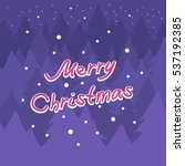 holiday christmas card with a... | Shutterstock .eps vector #537192385