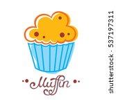 muffin cafe or bakery logo... | Shutterstock .eps vector #537197311