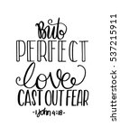 but perfect love cast out fear. ... | Shutterstock .eps vector #537215911